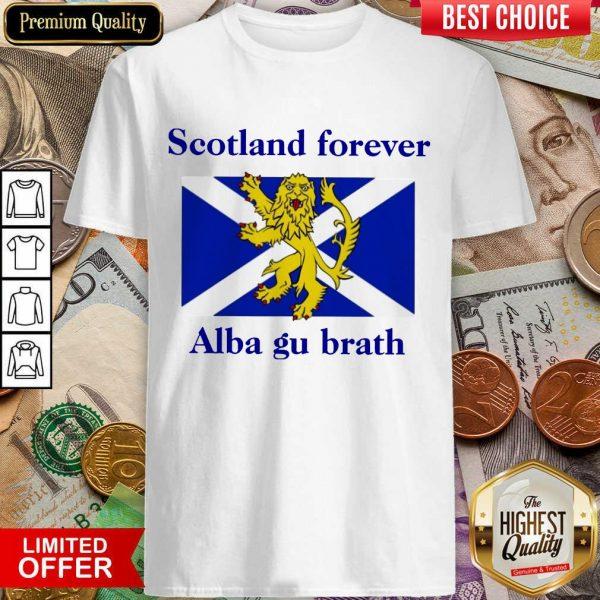 Hot Scotland Forever Alba Gu Brath Shirt