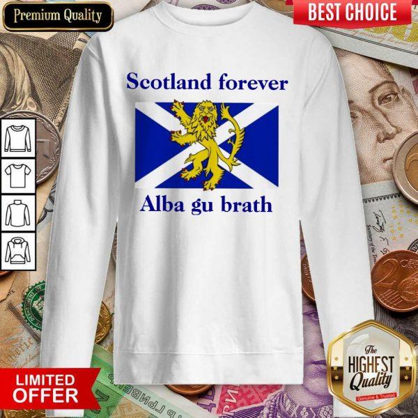 Hot Scotland Forever Alba Gu Brath Sweatshirt