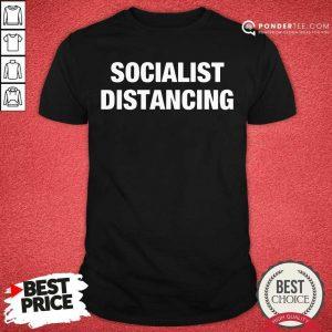 Socialist Distancing Shirt