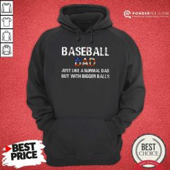 Baseball Dad Bigger Balls American Flag Hoodie