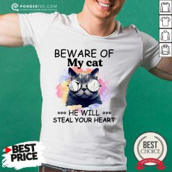 Beware Of My Cat He Will Steal Your Heart Shirt