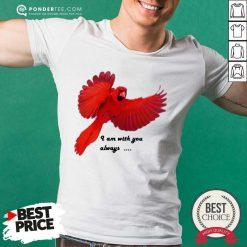 Cardinal I Am With You Always Shirt