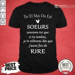 Heart Toi Et Moi On Est Soeurs Souviens Toi Que Shirt