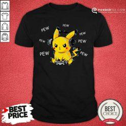 Pikachu Playing Game Pew Pew Pew Shirt