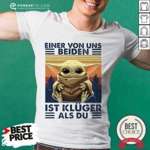 Baby Yoda Einer Von Uns Beiden Ist Kluger Als Du Vintage Shirt