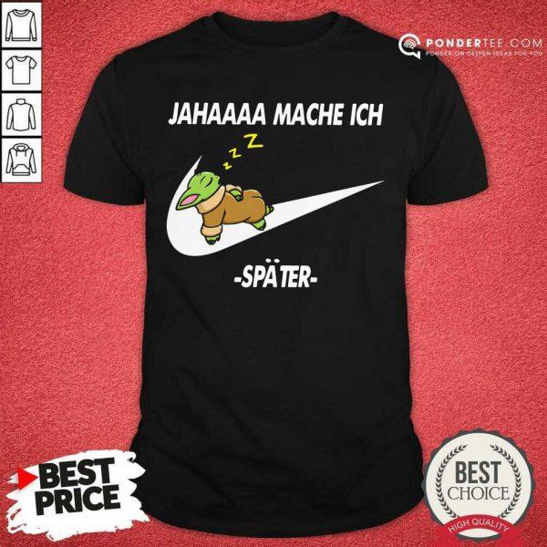 Baby Yoda Nike Jaha Mache Ich Spater Shirt