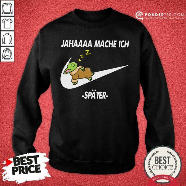 Baby Yoda Nike Jaha Mache Ich Spater SweatShirt