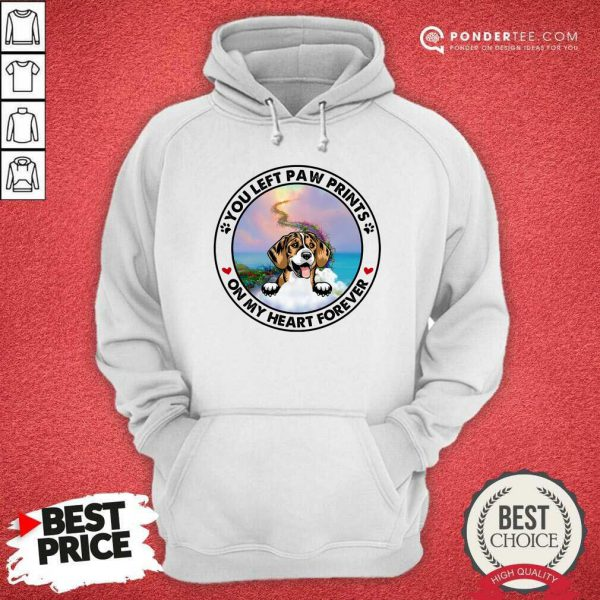 Beagle You Left Paw Prints On My Heart Forever Hoodie