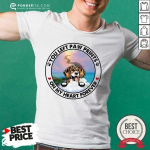 Beagle You Left Paw Prints On My Heart Forever Shirt