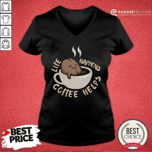 Beans Life Happens Coffee Helps V-neck