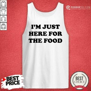 I'm Just Here For The Food Tank Top