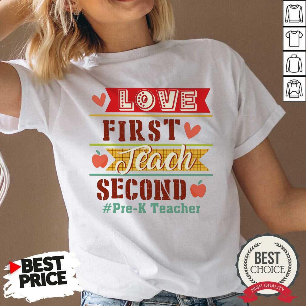Love First Teach Second Pre-k Teacher V-neck