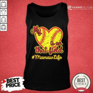 Softball My Heart Is On That Field Mamaw Life Tank Top