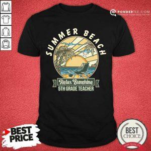 Summer Beach Relax Sunshine 5th Grade Teacher Shirt